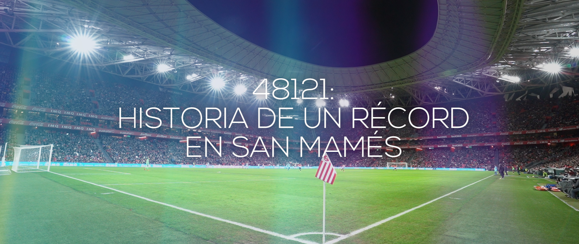 "Premiere of: ""48.121: history of a record in San Mamés"""