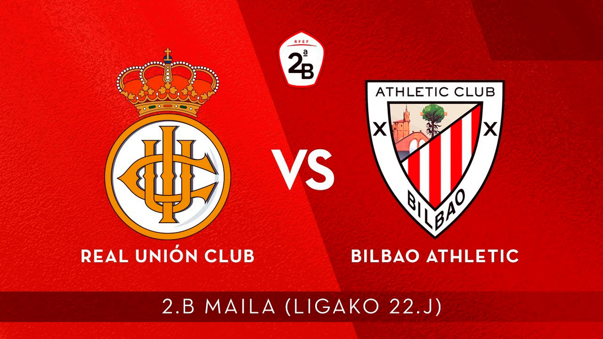 En directo: Real Unión Club – Bilbao Athletic
